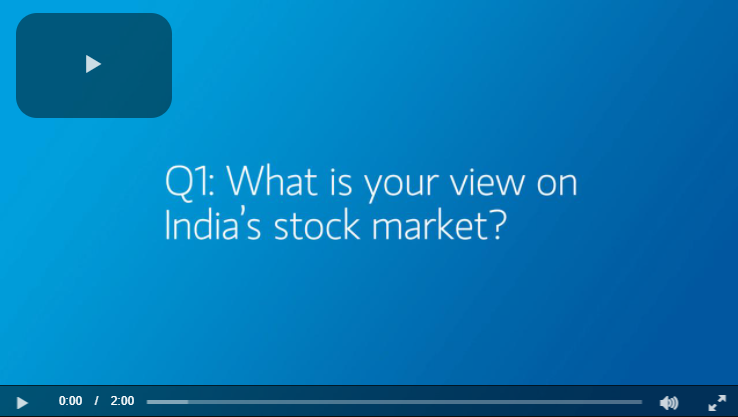 Q1: What is your view on India's stock market?