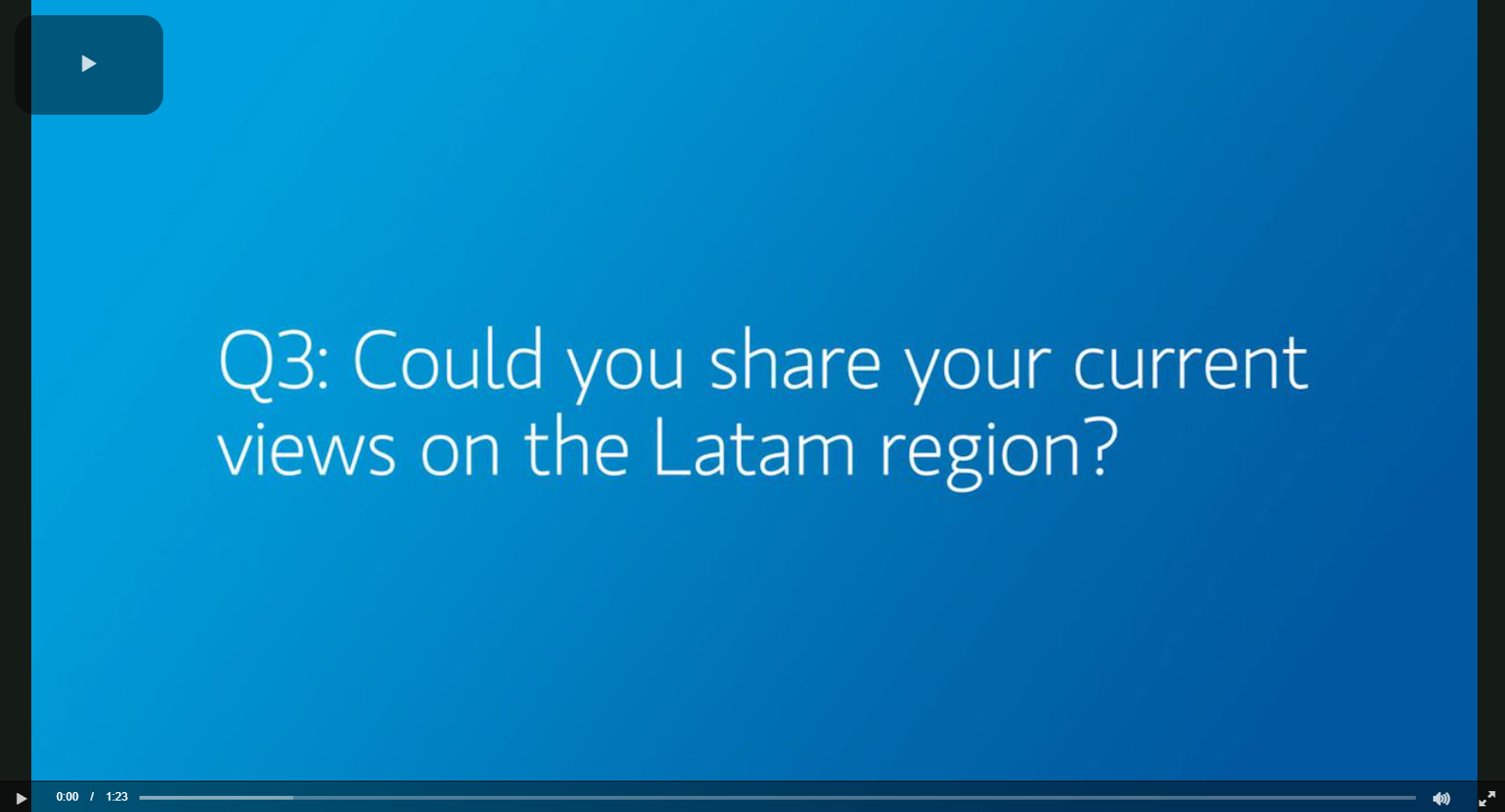 Q3:  Could you share your current views on the Latam region?
