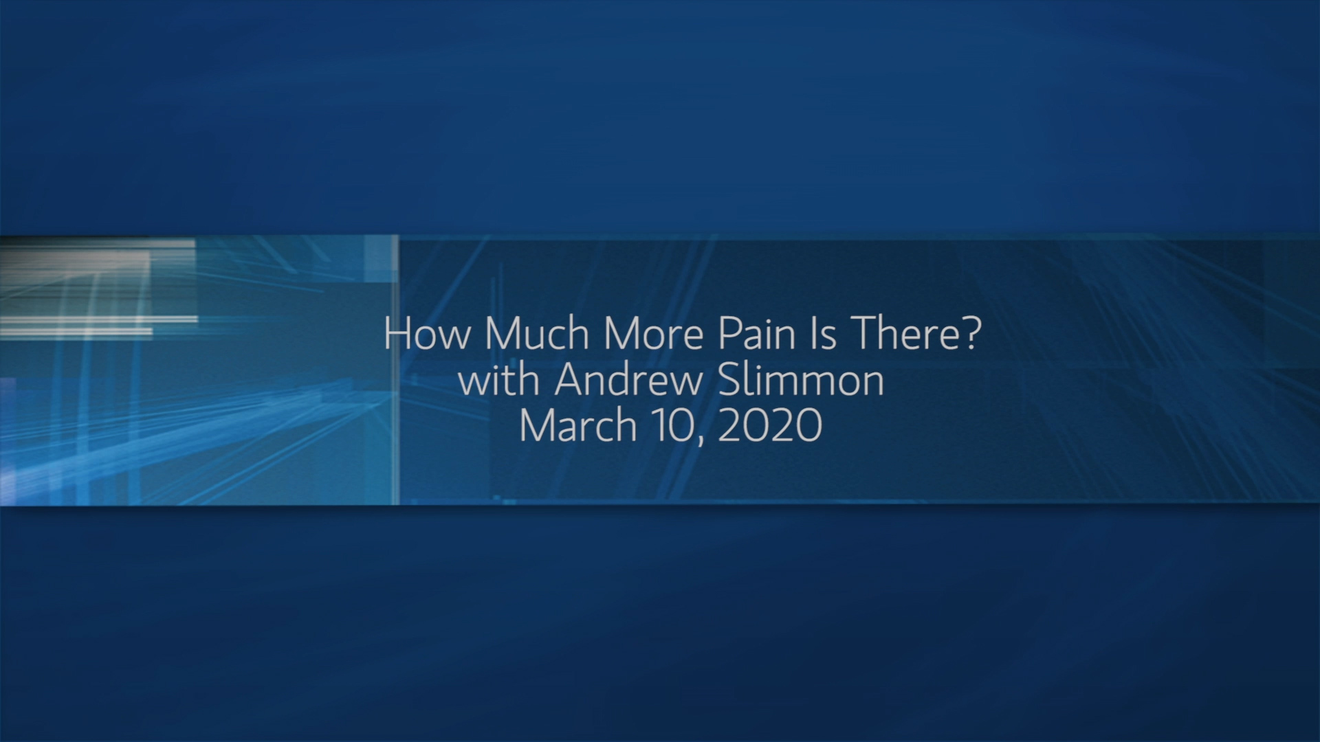 How Much More Pain Is There?