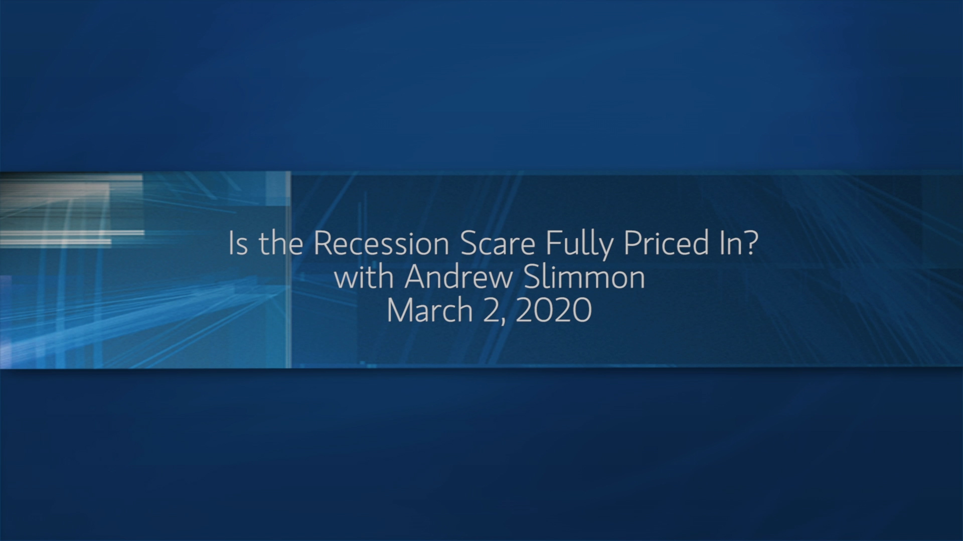 Is the Recession Scare Fully Priced In?